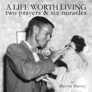 A Life Worth Living by Marvin E. Harvey. Narrated by Richard J. Bennett